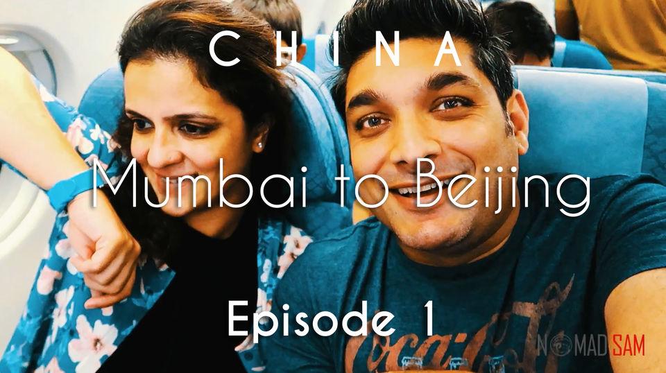 Photos of China Travel | Mumbai to Beijing | How we started | Vacation Episode - 1/12 1/1 by Nomad Sam