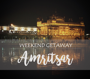 Weekend In Amritsar