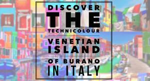 The rainbow jewel of the Venetian lagoon