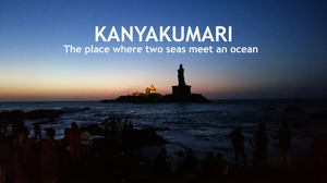 Kanyakumari: Complete guide for exploring the city where two seas meet an ocean