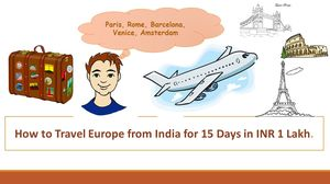Travel Europe for  in ₹ 1 Lakh - Part 1: Flight Booking (₹ 30,000)